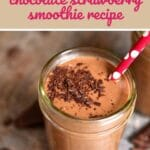 Chocolate strawberry smoothie in glass